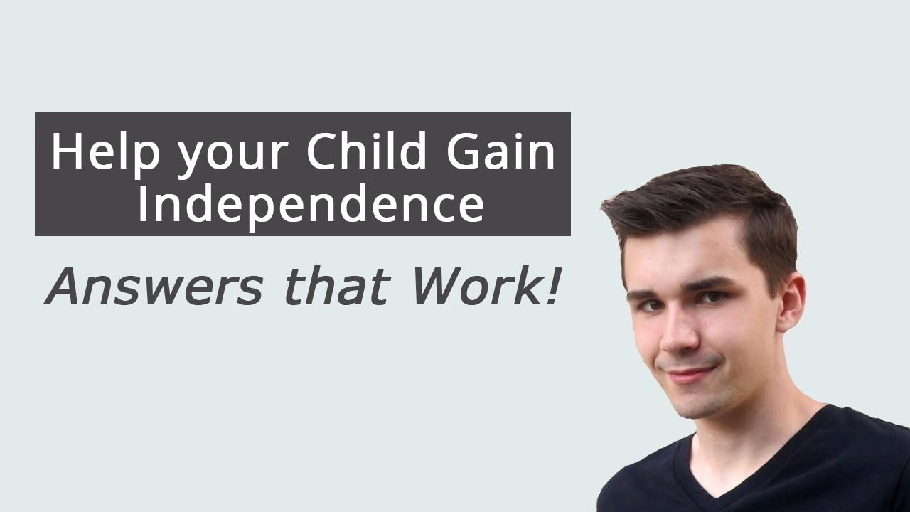 Gbo8xwpqgwmmhcckyocb help your child gain independence checkout