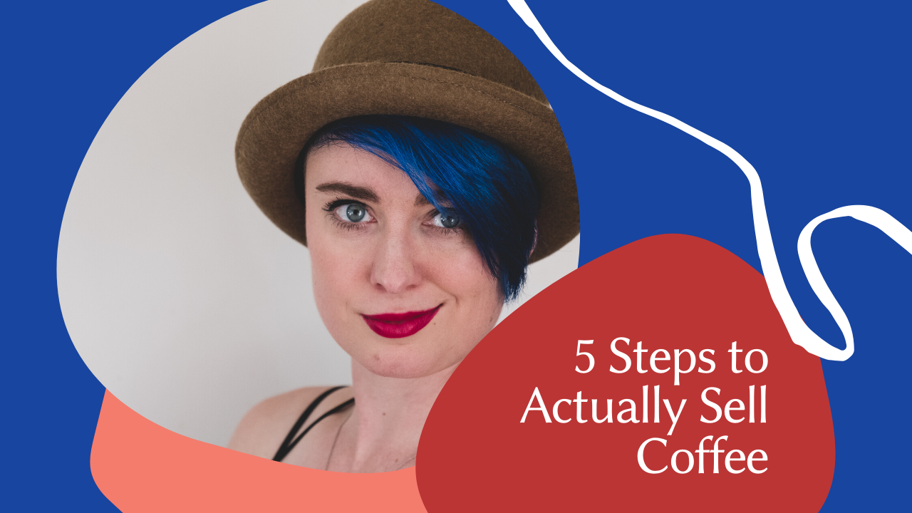Jzvvhsuttrk9ixticzj4 5 steps to actually sell coffee