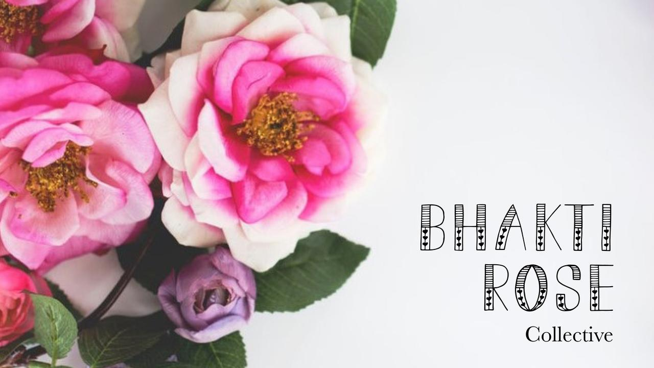 Vqbboozoqnwbtlu6rhix bhakti rose collective teachable asset
