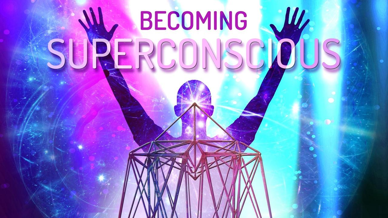 Xakm2tottzatazewydj3 becoming superconscious2134x1200