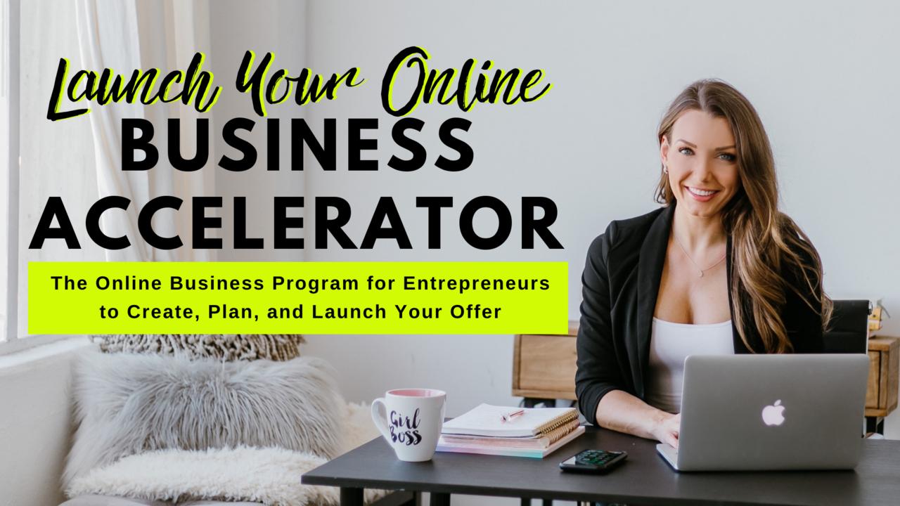 Lps4lvxszwykh1vrizjn launch your online business accelerator