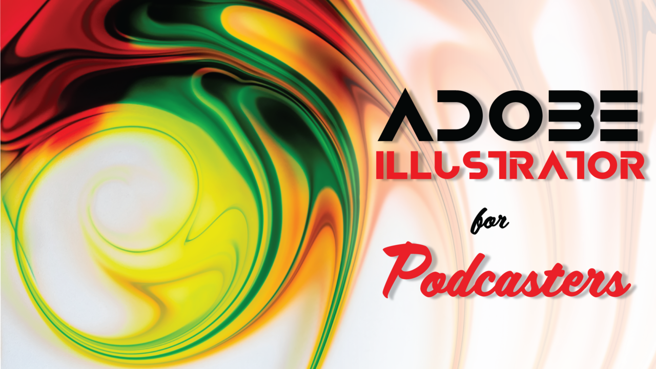 C4uyknjtkiupkml8cxe1 adobe illustrator for podcasters cover art