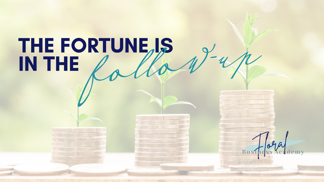 sales tip: the fortune is in the follow-up