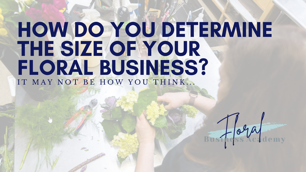 determine the size of your floral business
