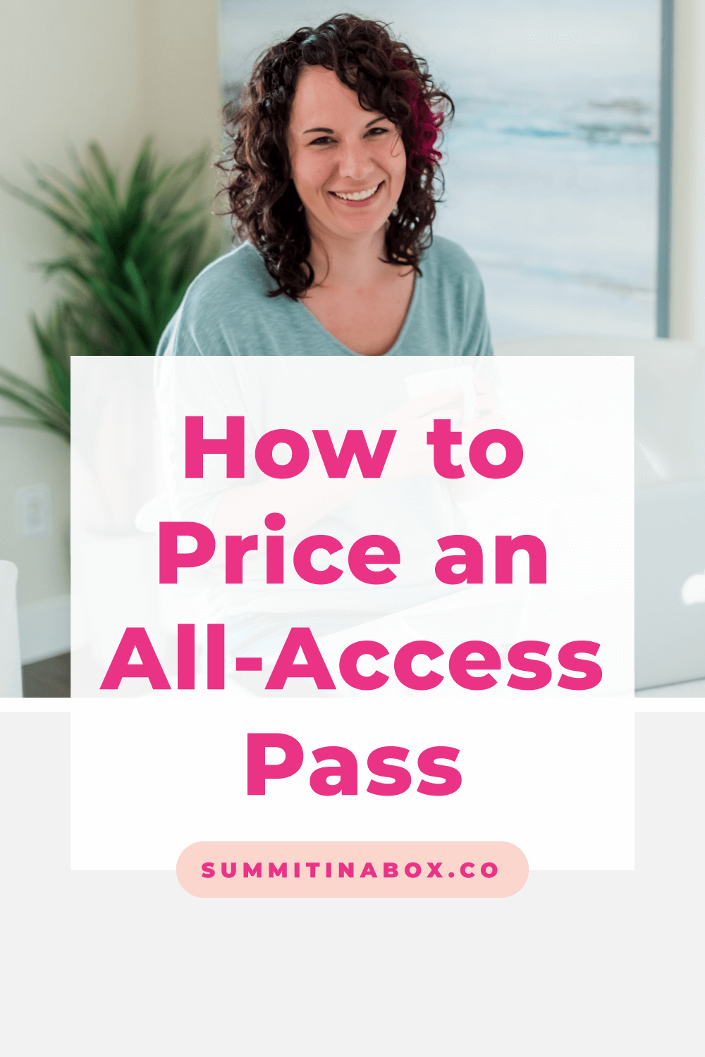 What should you charge for your summit's all-access pass? Learn how to price an all-access pass, based on your offer, and get the highest-converting price range here!