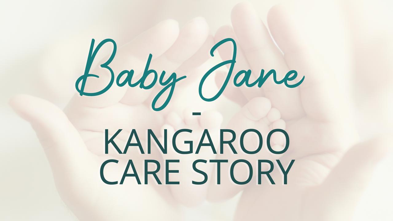 Baby Jane - A Kangaroo Care Story