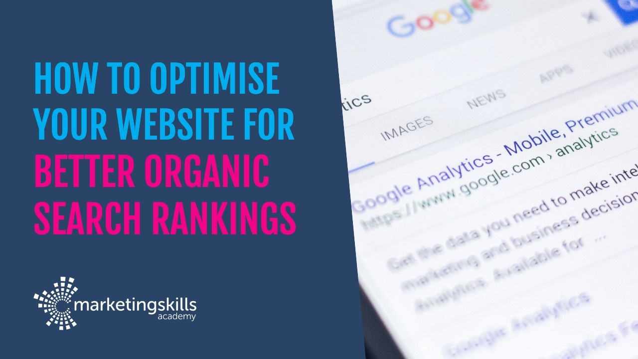 How to optimise your website for better organic search rankings