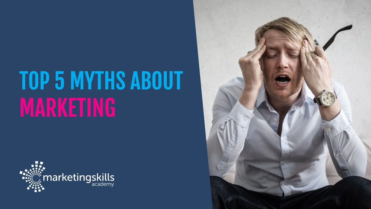 Top 5 Myths about Marketing