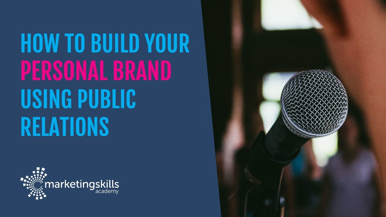 How to build your personal brand using Public Relations
