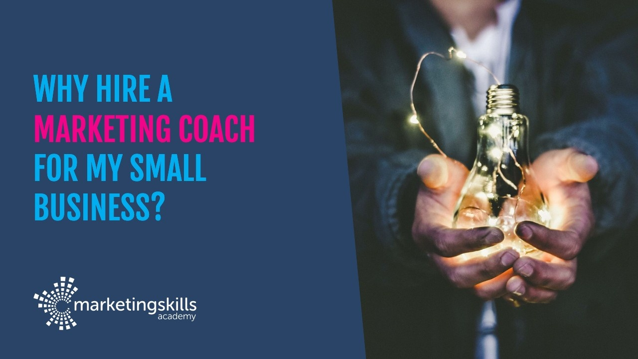 Why Hire a Marketing Coach for my Small Business?