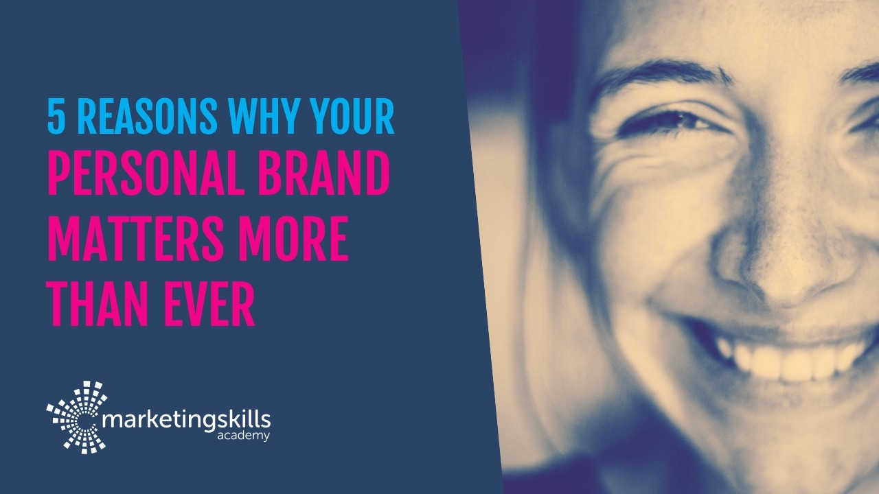 5 reasons why your Personal Brand matters more than ever