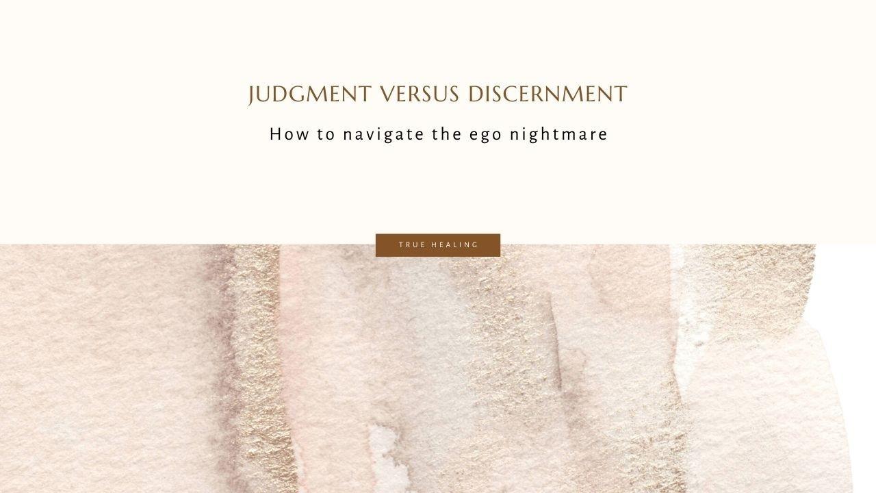 Judgment versus Discernment Truforgiveness