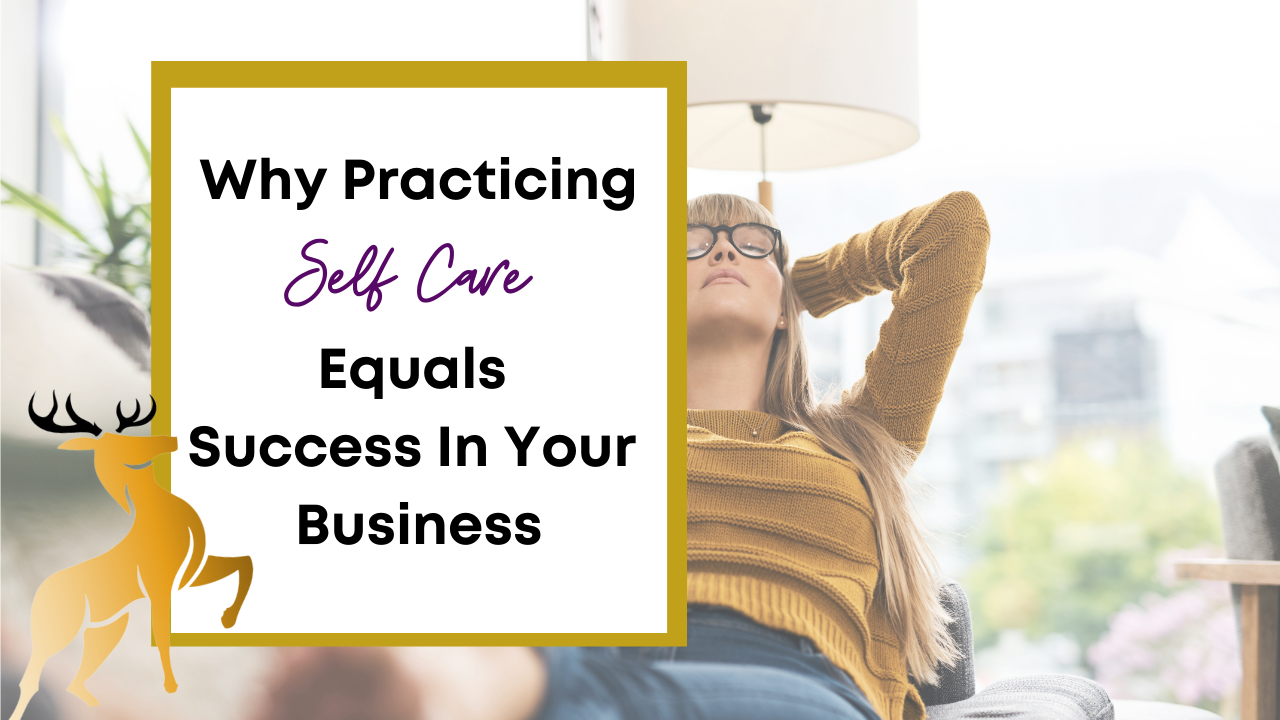 Image of the blog title, Why Practicing Self Care Equals Success in Your Business