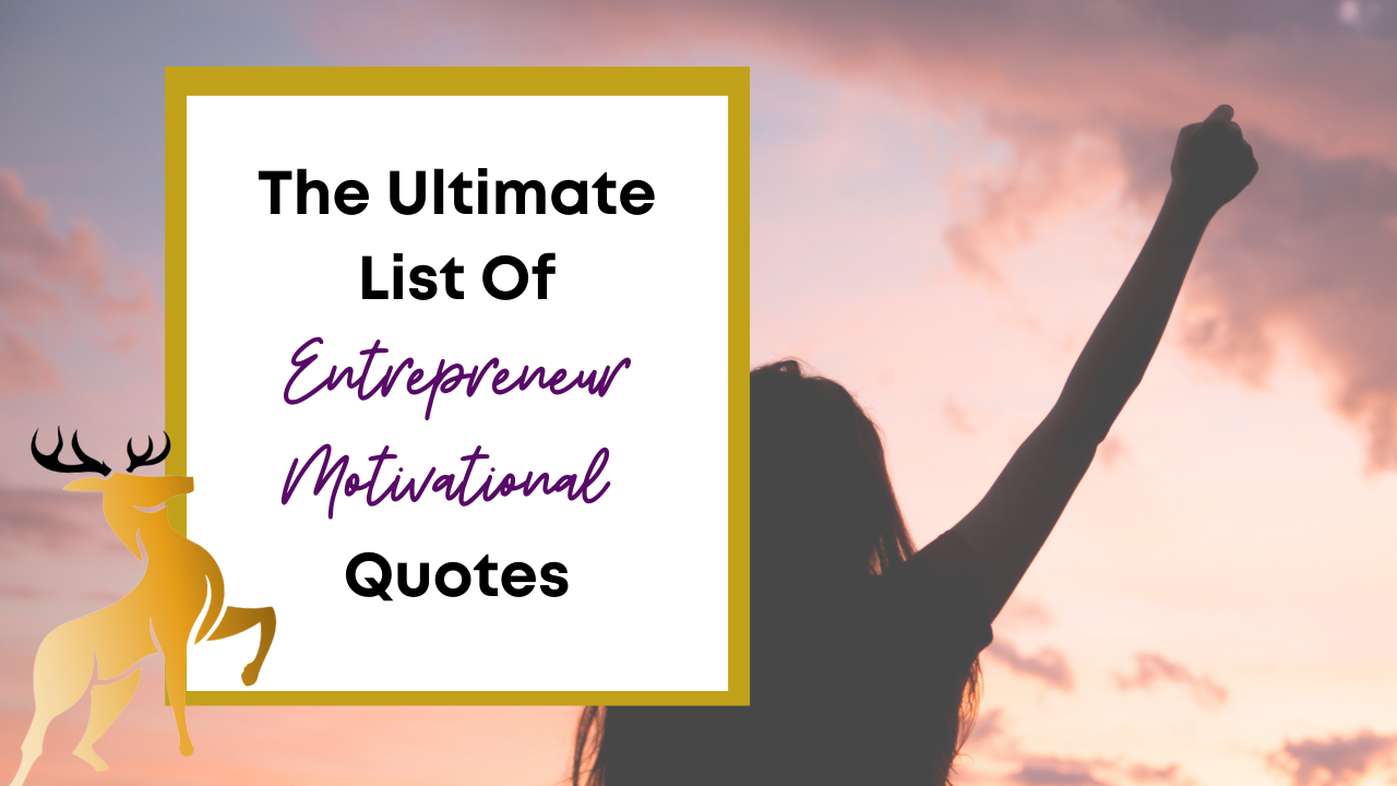 Image of the blog title, The Ultimate List of Entrepreneur Motivational Quotes