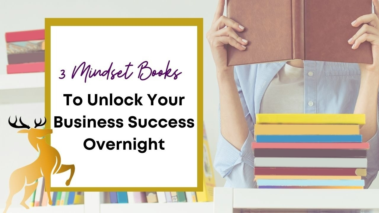 Image of the blog title, 3 Mindset Books to Unlock Your Business Success Overnight