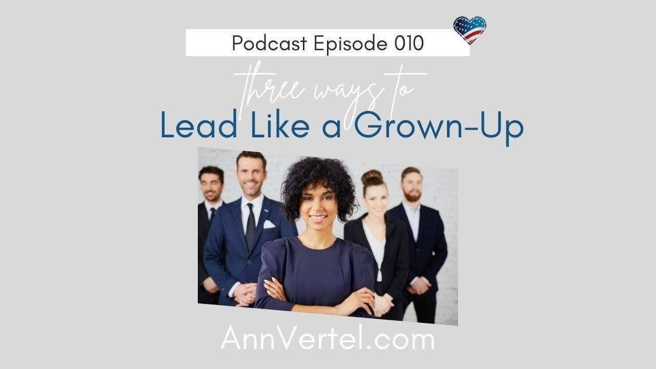 Lead Like a Grown-Up