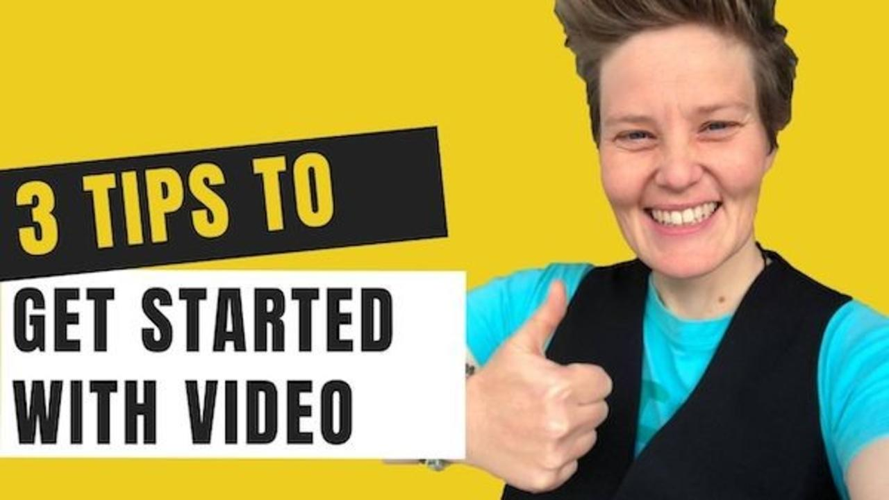 3 tips to get started with video for a business