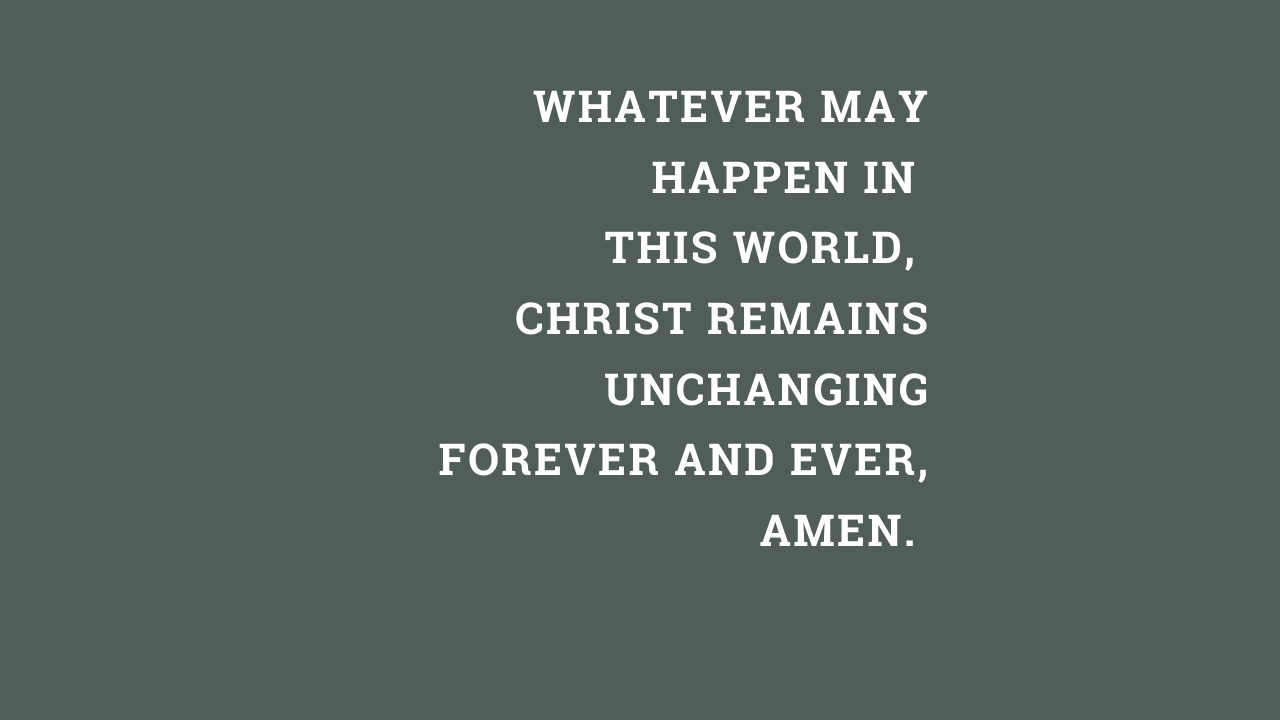 WHATEVER MAY HAPPEN IN THIS WORLD