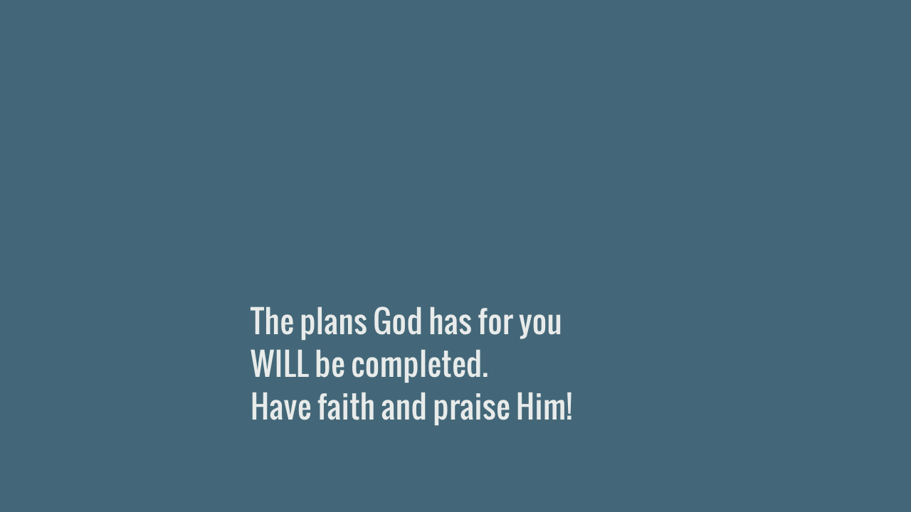 The plans God has for you...