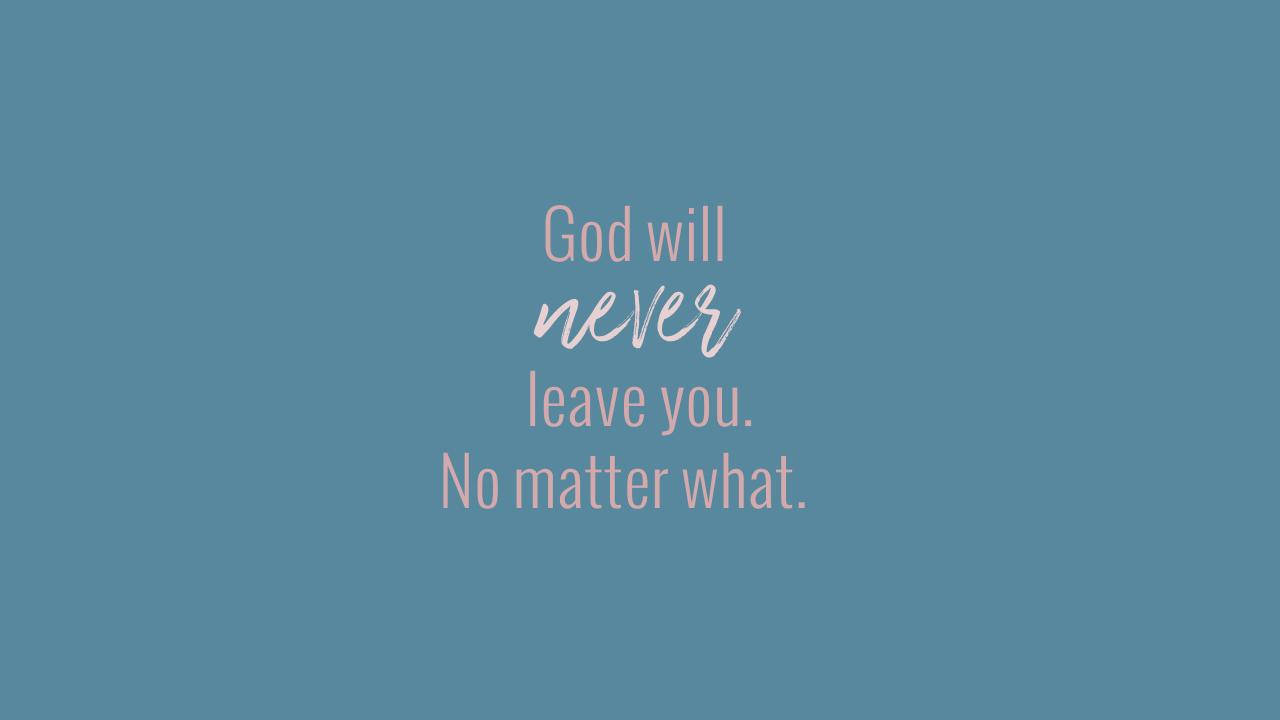 GOD WILL NEVER