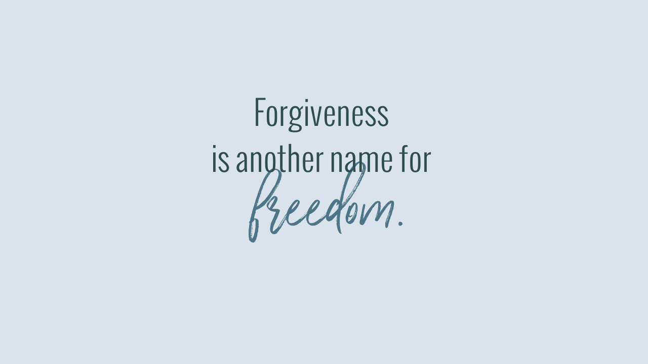 Forgiveness  is another name for...