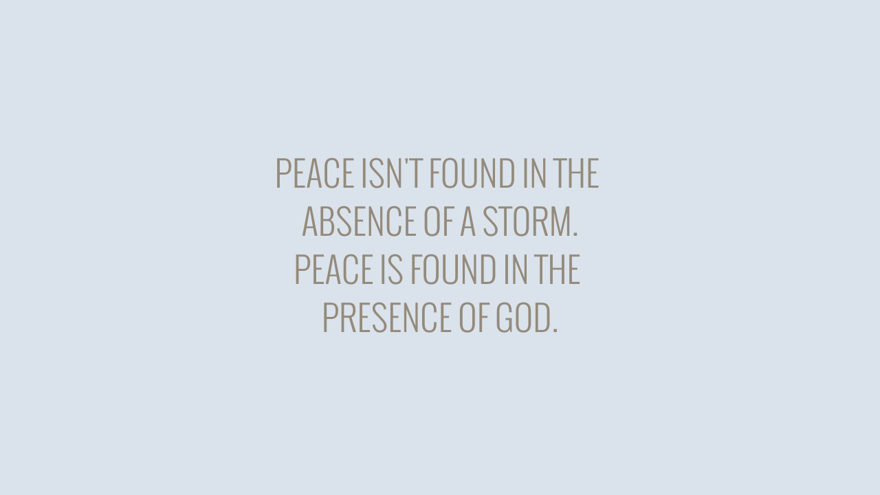 PEACE ISN'T FOUND IN THE