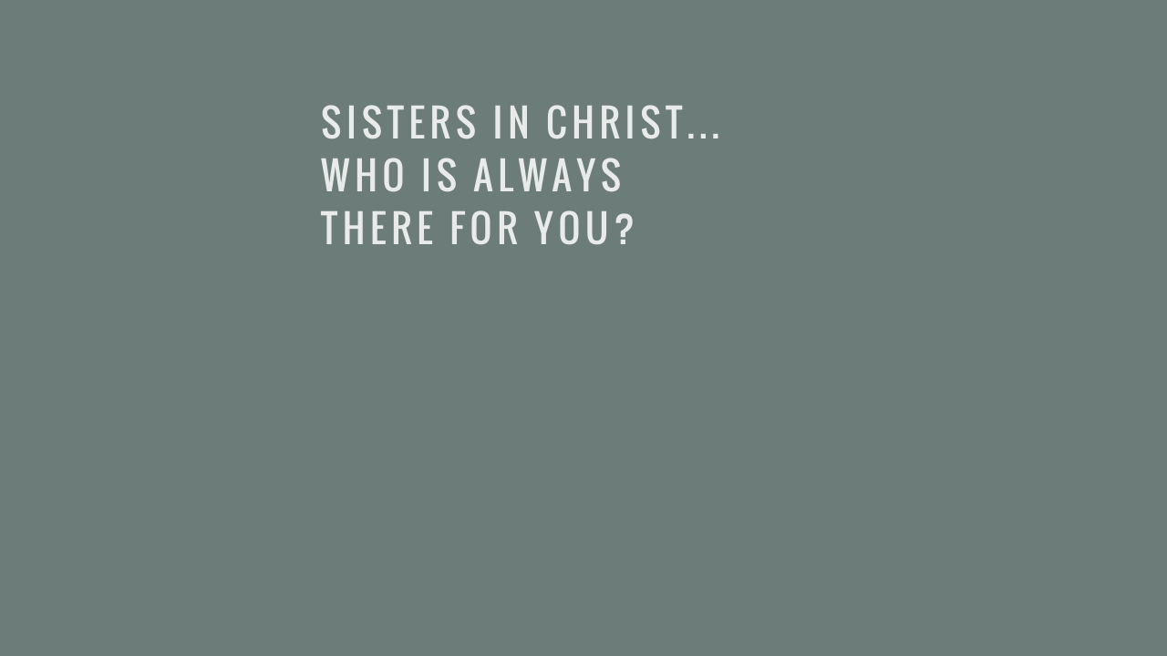 SISTERS IN CHRIST...