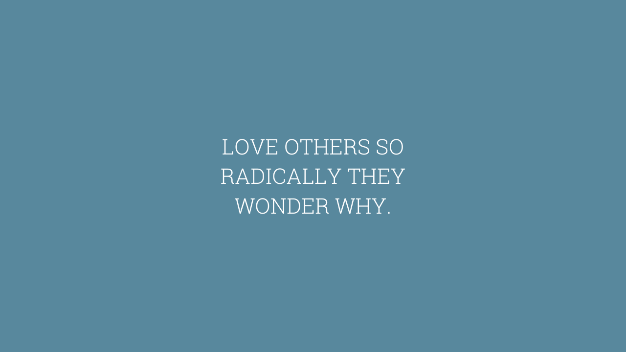 LOVE OTHERS SO