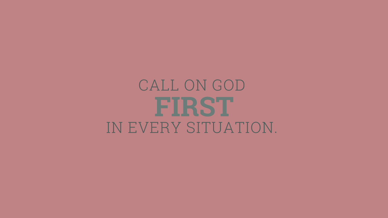 CALL ON GOD FIRST