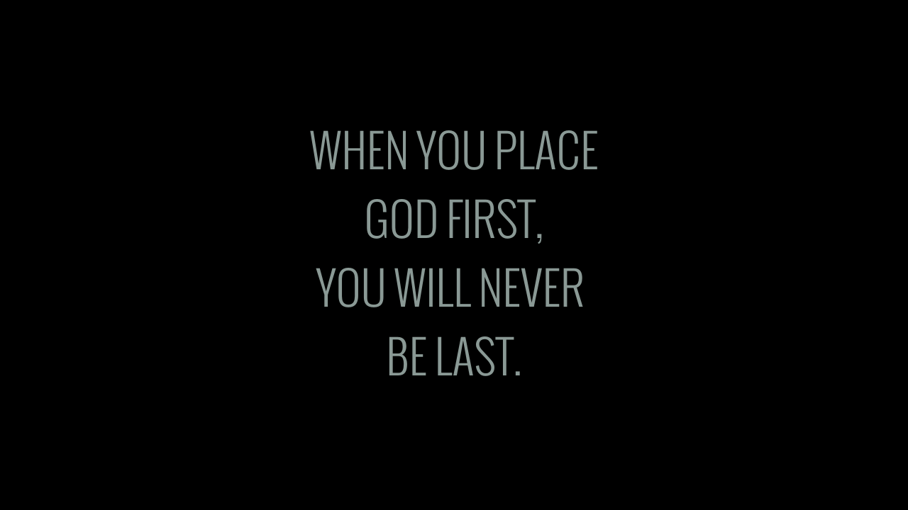 WHEN YOU PLACE GOD FIRST