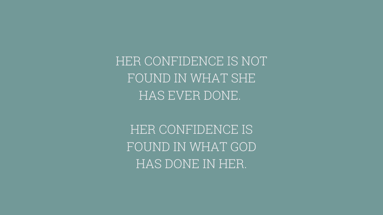 HER CONFIDENCE IS NOT FOUND IN