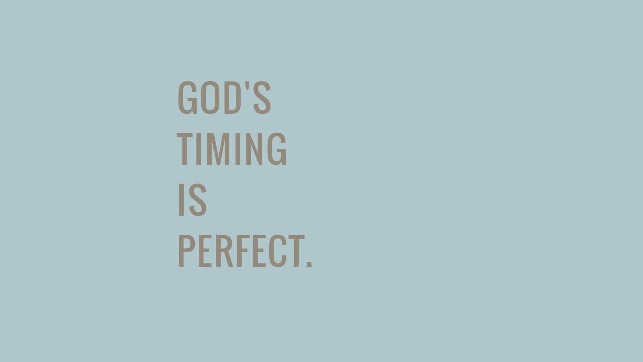 GOD'S TIMING...