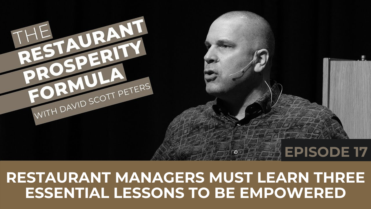 Restaurant Managers Must Learn Three Essential Lessons to be Empowered