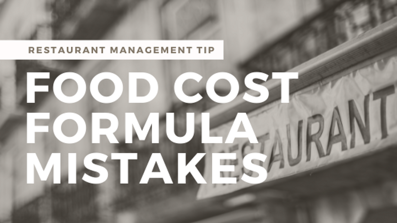 3 Mistakes You Make When Using Food Cost Formula