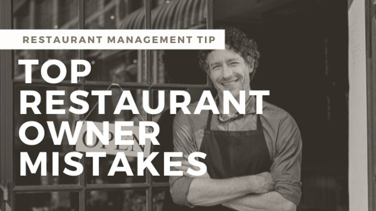 Restaurant Owner Mistakes I See All the Time