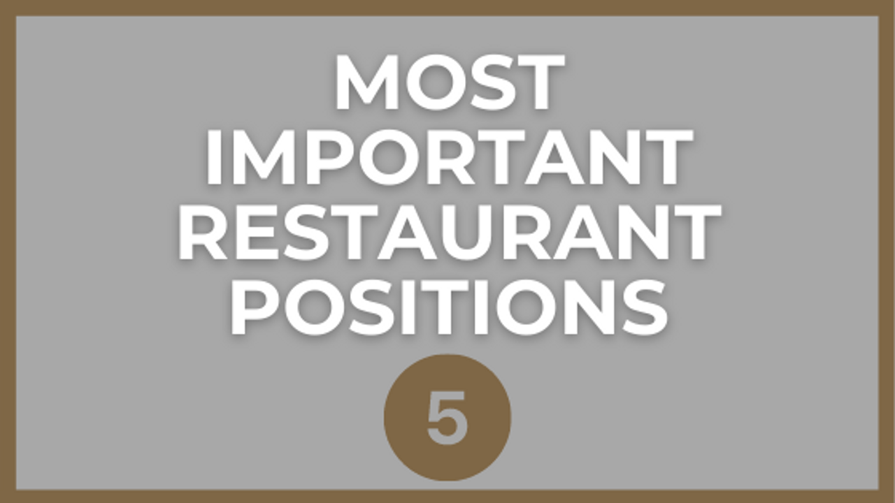 The 5 Most Important Positions in a Restaurant