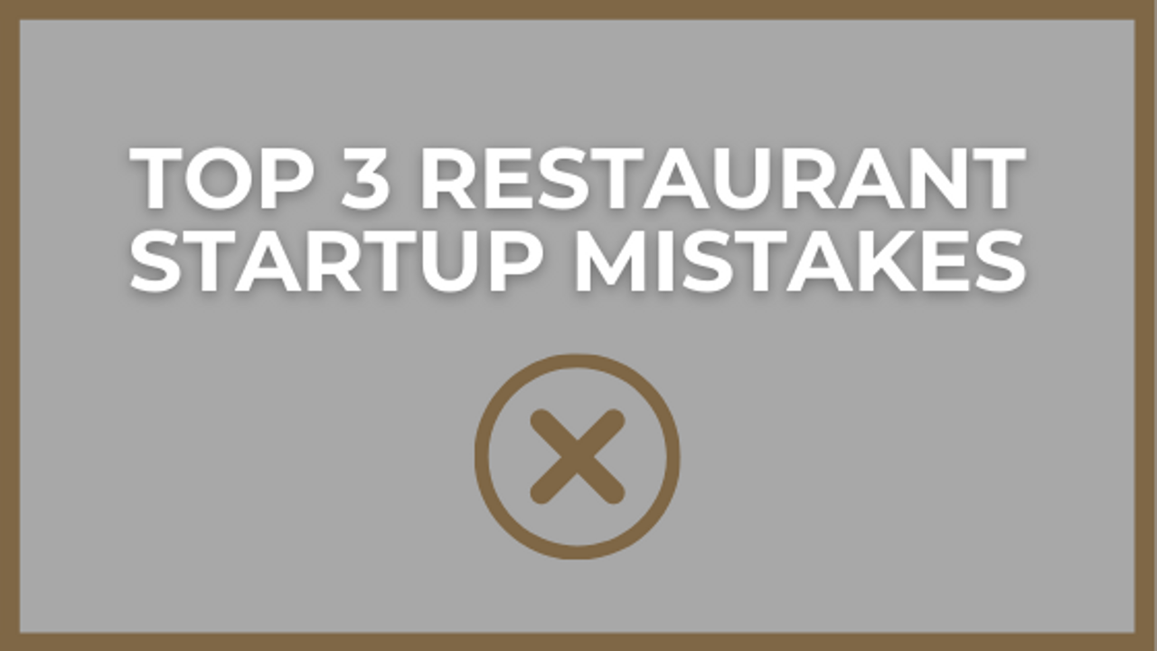 Restaurant Startup Mistakes I See Most Often in Independents