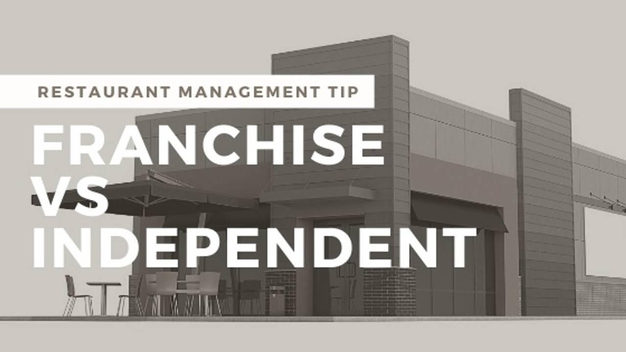 Independent Restaurant vs. Franchise Restaurant