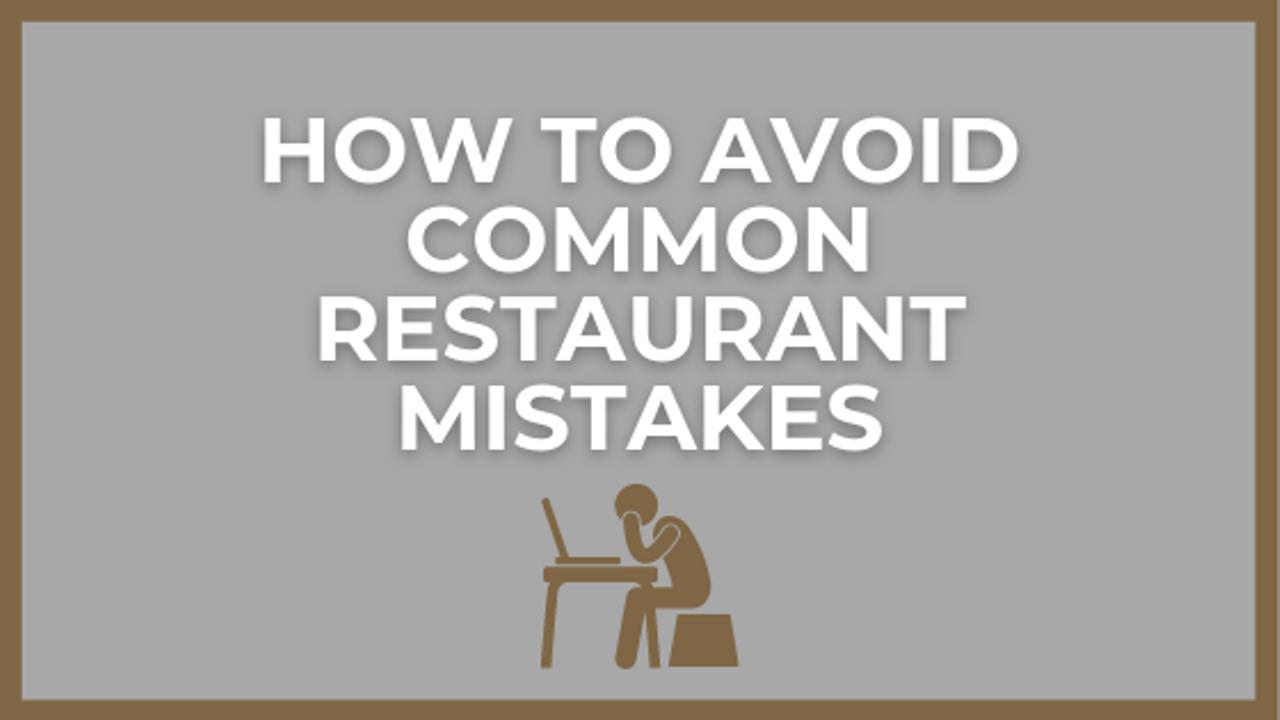 Restaurant Management Tips for Avoiding Common Operator Mistakes