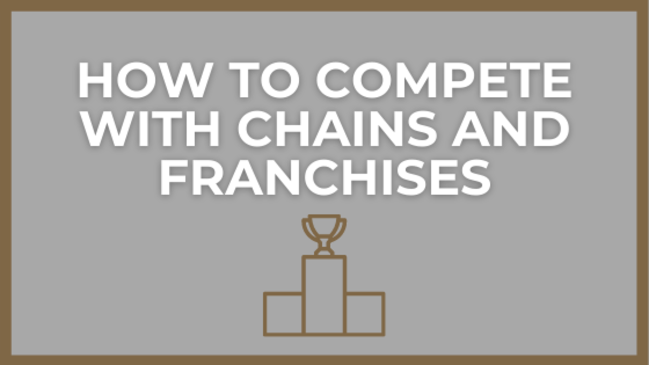 How to Run a Restaurant that Competes with Chains and Franchises