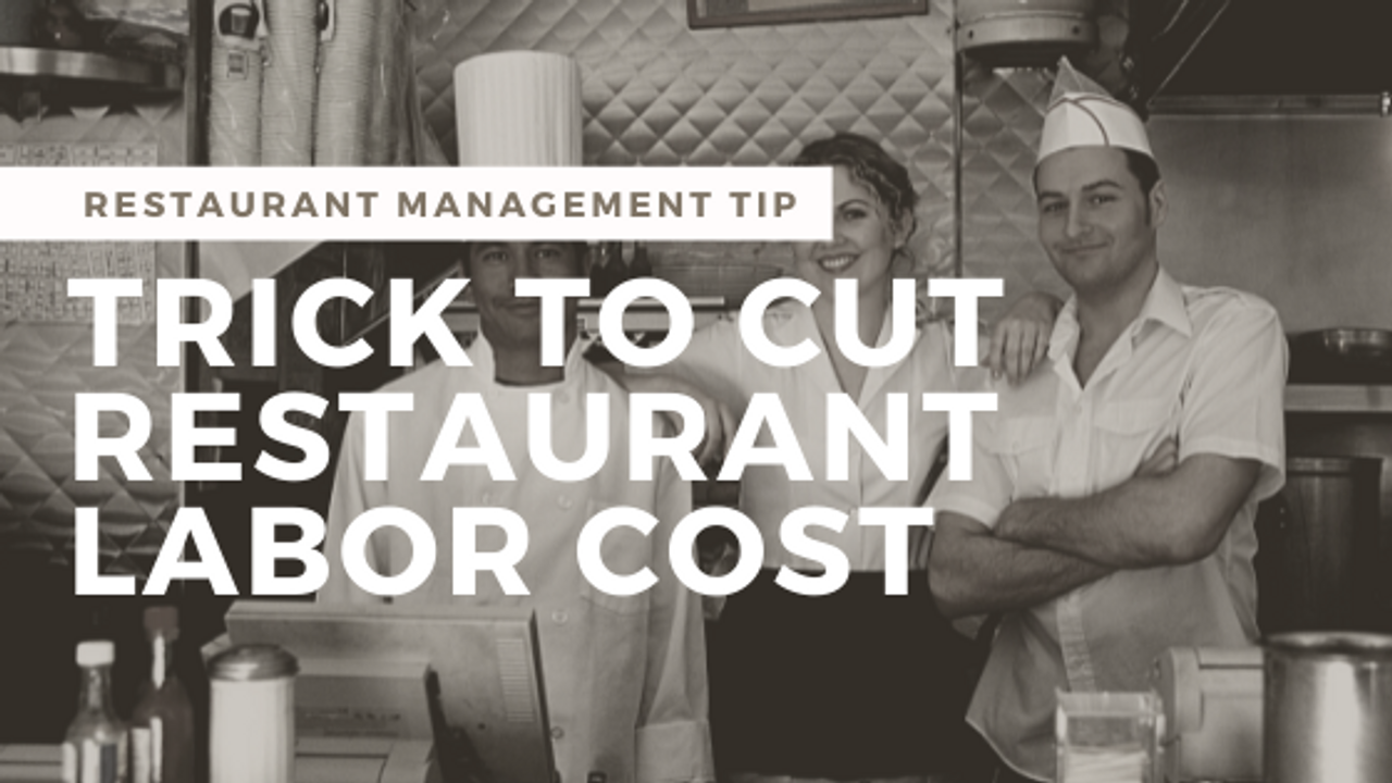Trick for Cutting Restaurant Labor Cost