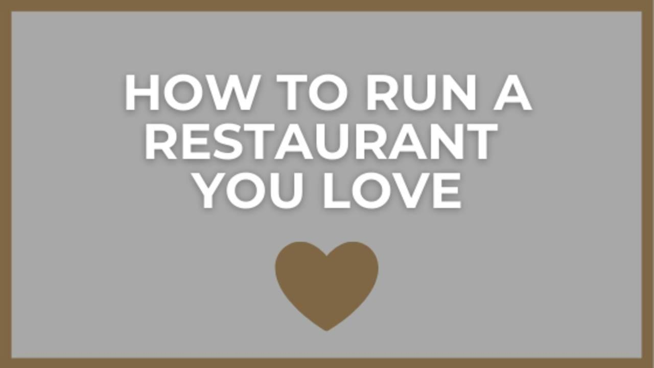 Independent Restaurant Operator Tips for Running a Restaurant You Love