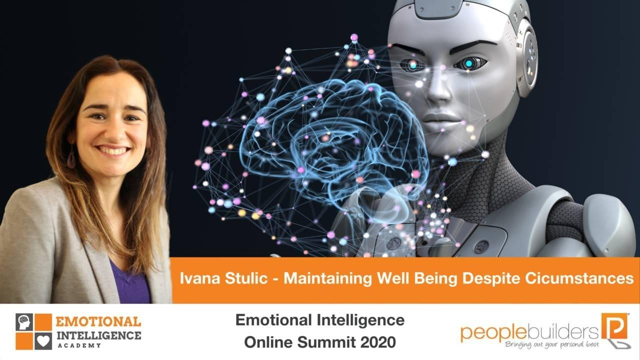 Ivana Stulic speaking for People Builders and the Emotional Intelligence Academy at the Emotional Intelligence Online Summit for 2020 on maintaining your well being despite current circumstances.
