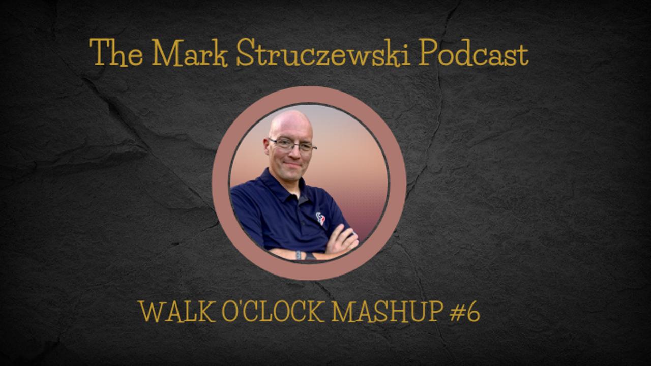 Walk O'Clock Mashup #6