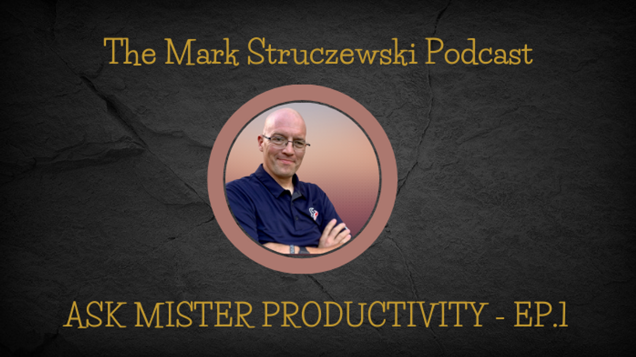 Ask Mister Productivity - Ep. 1