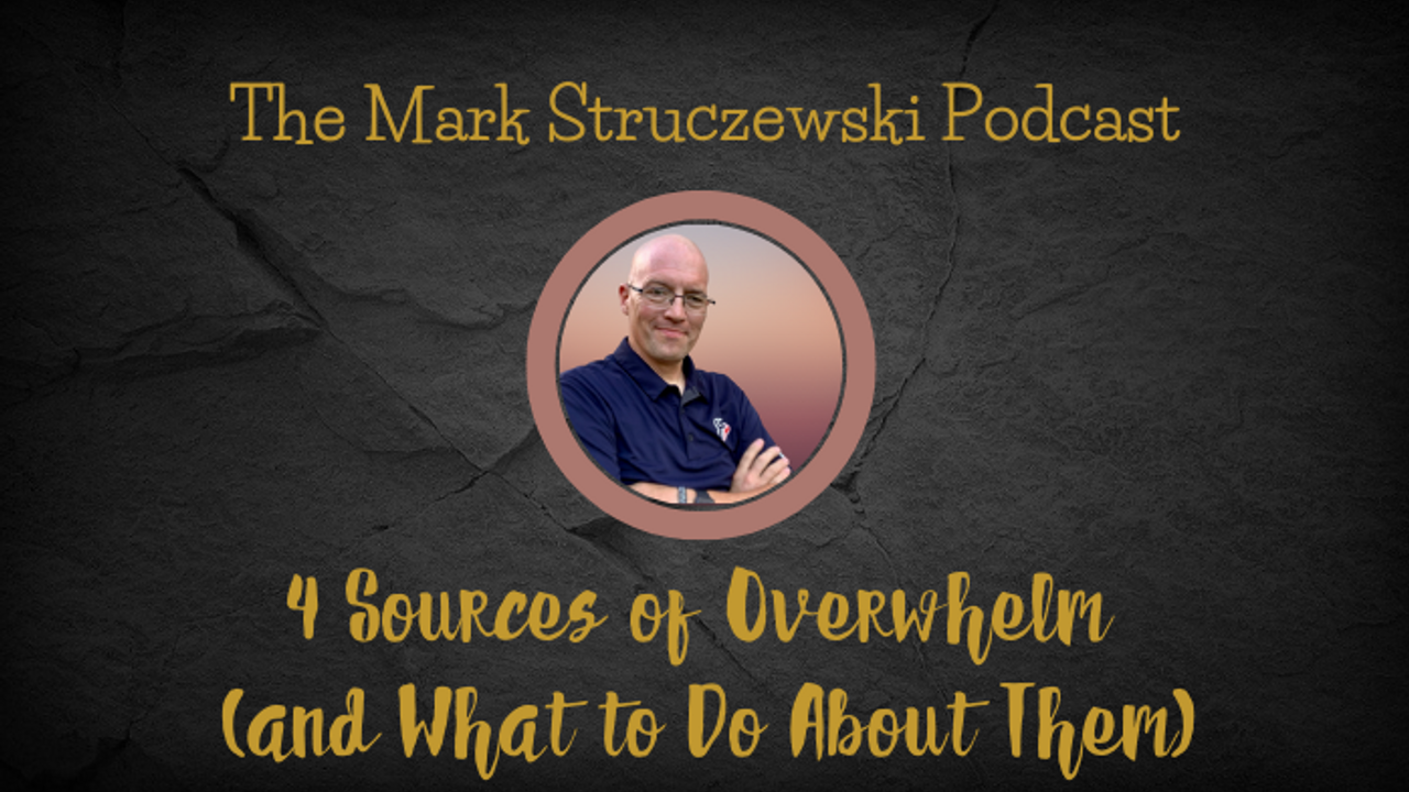 4 Sources of Overwhelm (and What to Do About Them)