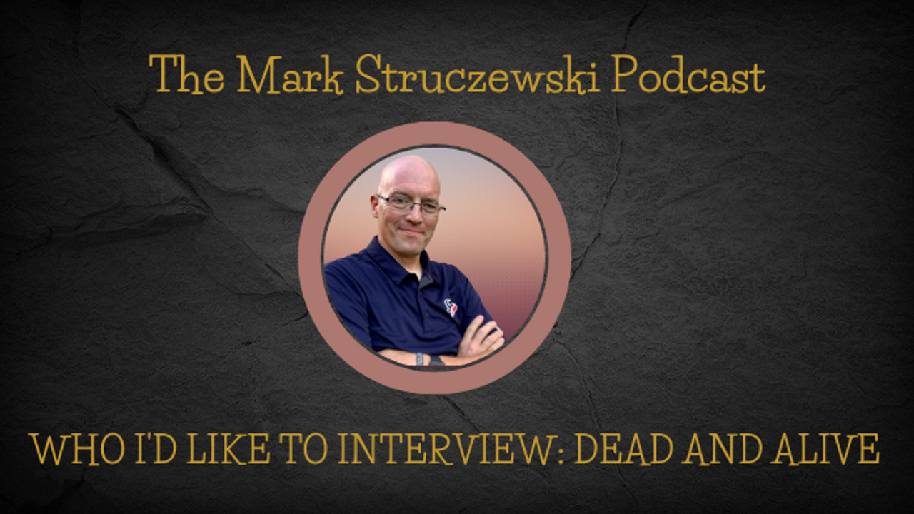 Who I'd Like to Interview: Dead and Alive
