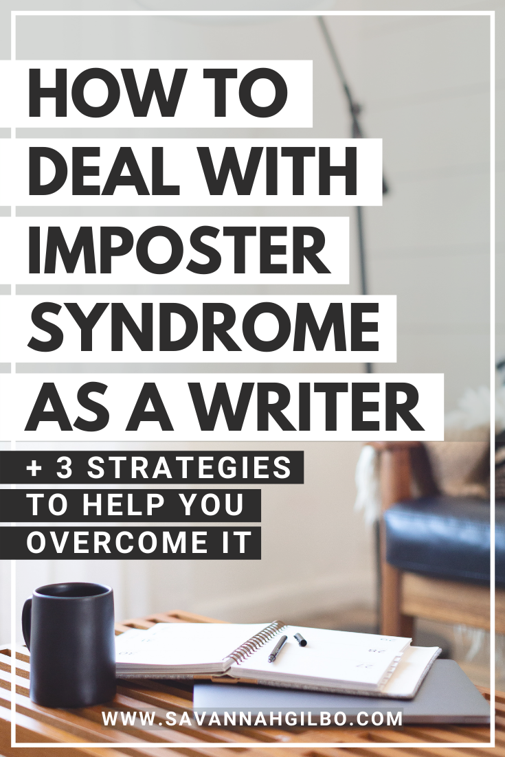 How to Deal With Imposter Syndrome as a Writer | Savannah Gilbo - Do you struggle with imposter syndrome? Does imposter syndrome prevent you from finishing your book? If so, check out this blog post where I walk you through three strategies for overcoming imposter syndrome so that you can finish your draft and publish your story. Other writing tips included, too! #amwriting #writingtips #writingcommunity
