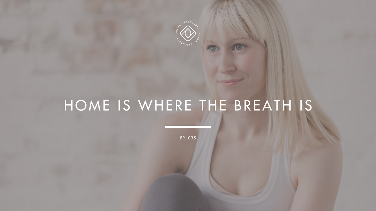 Home Is Where The Breath Is