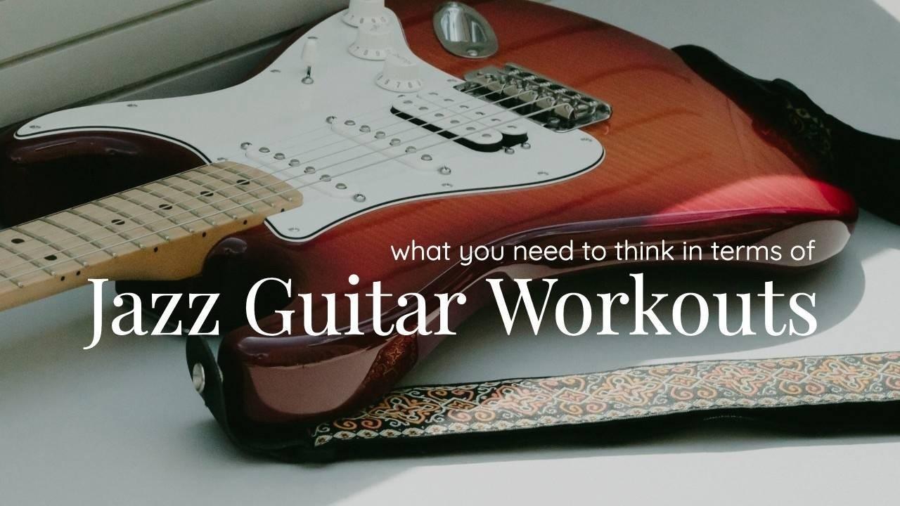 Jazz Guitar Workouts